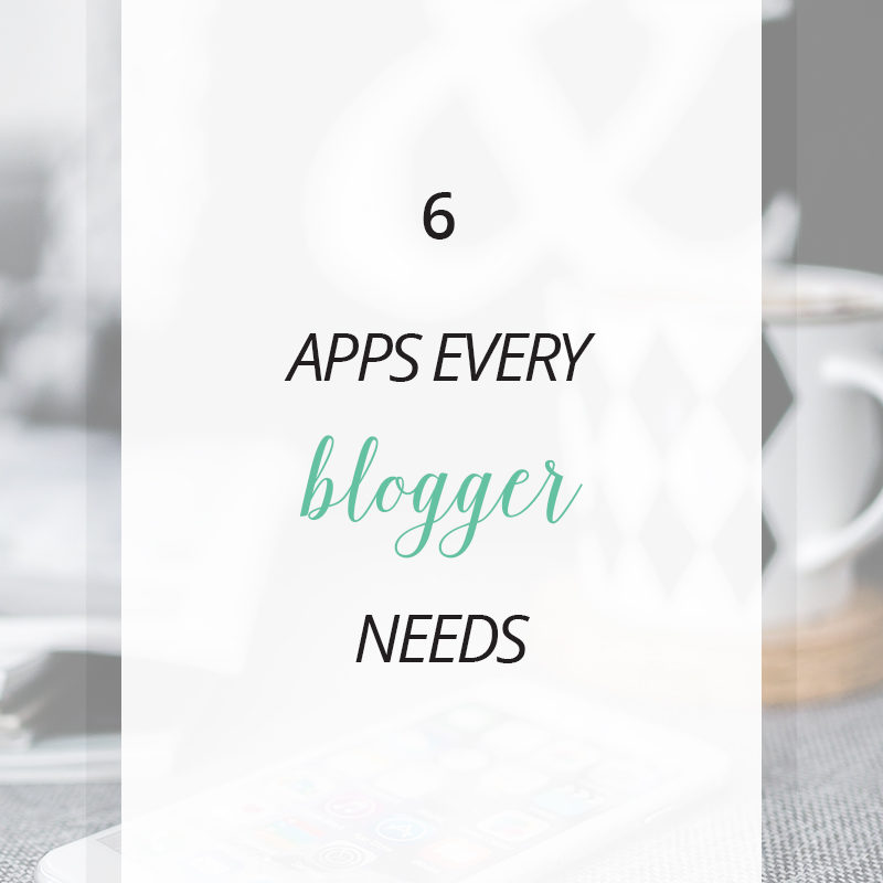 6 Apps Every Blogger Needs
