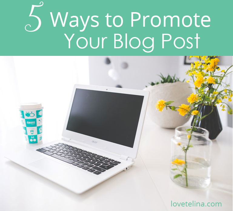 5 Ways to Promote Your Blog Post