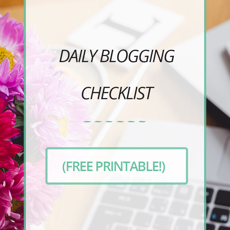 Daily Blogging Checklist (Free Printable!)