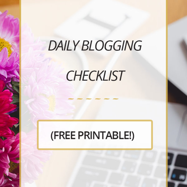 DAILY BLOGGING CHECKLIST FREE PRINTABLE