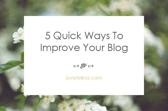 5 Quick Ways To Improve Your Blog
