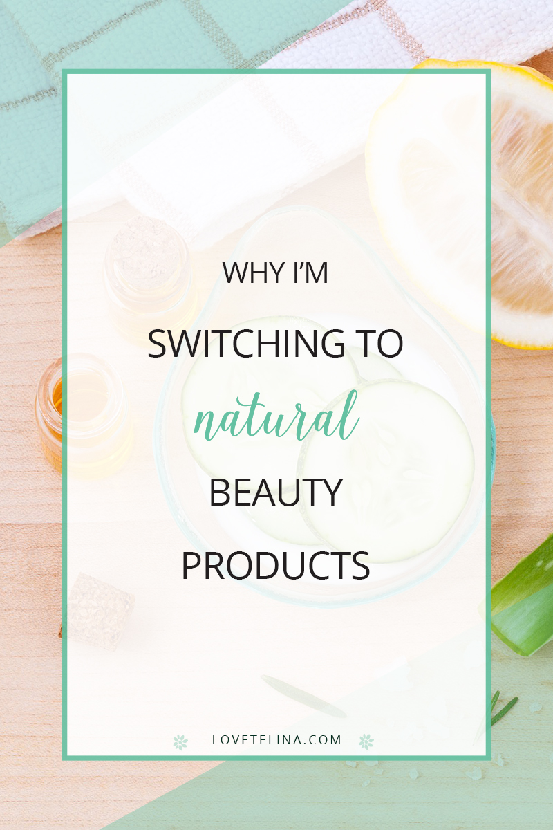why im switching to natural beauty products