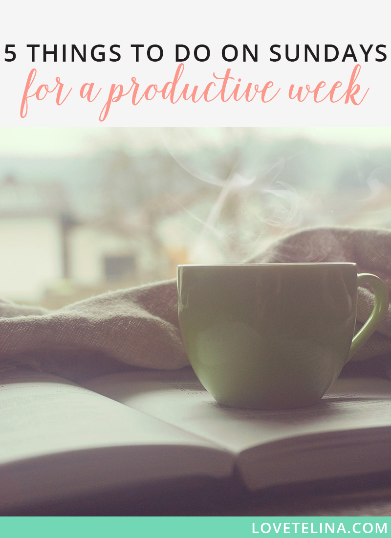 5 Things to Do on Sundays to Have a Productive Week