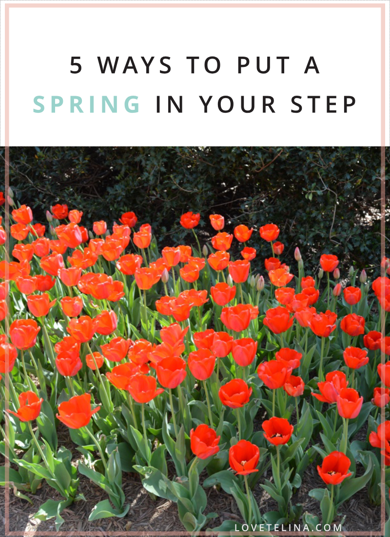 5 Ways to Put a Spring in Your Step