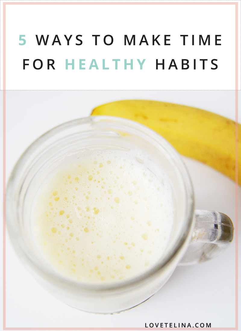 5 Ways to Make Time for Healthy Habits